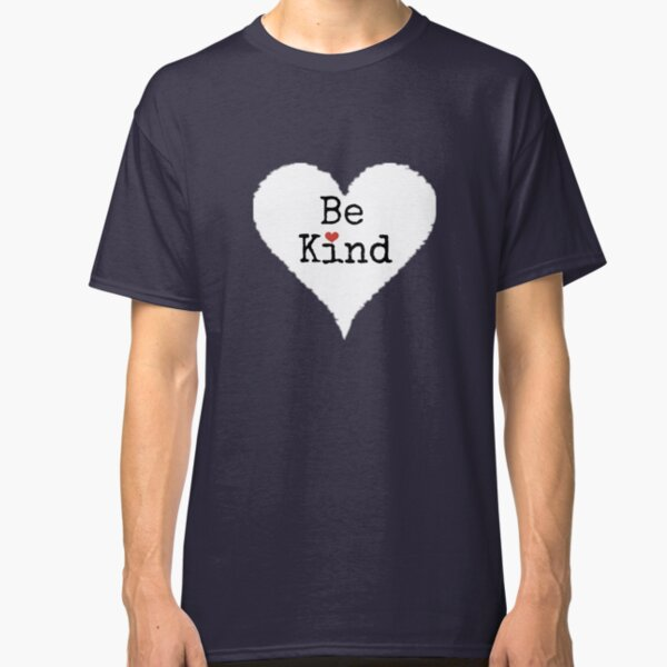 """Be Kind"" - Inspirational Quote Classic T-Shirt"