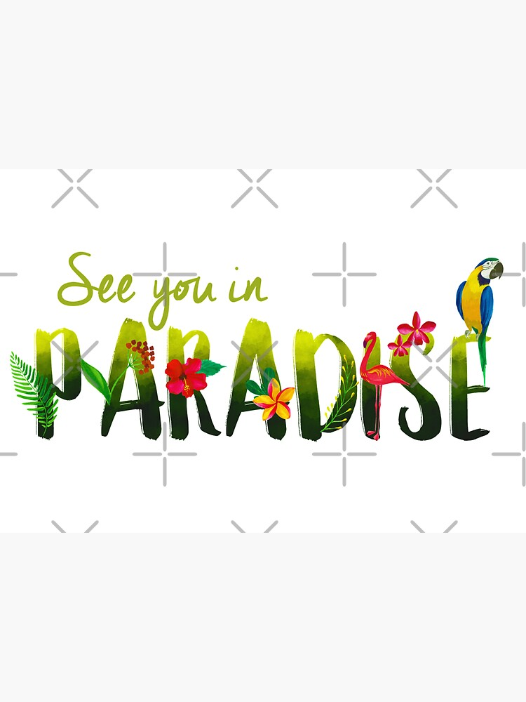 SEE YOU IN PARADISE (DESIGN NO. 1) by JenielsonDesign