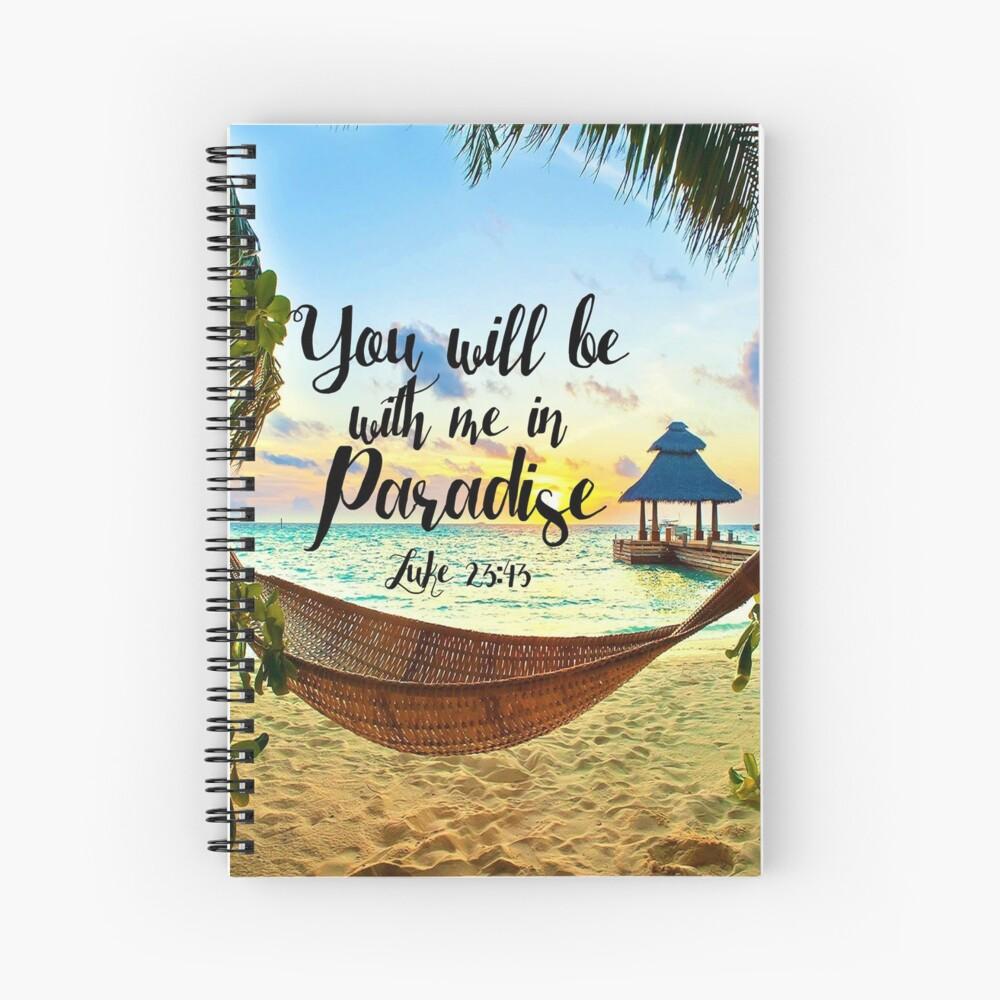 Luke 23:43 Spiral Notebook
