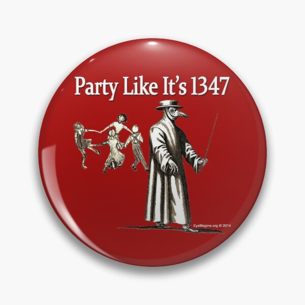 Party Like It's 1347 Pin