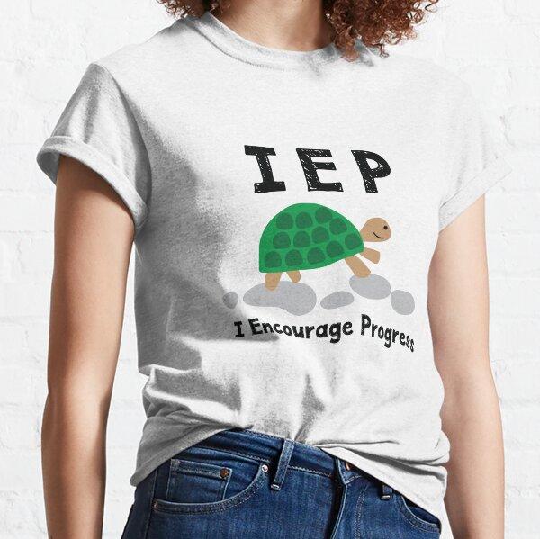 IEP I Encourage Progress - Special Education Autism Teacher - Autism Mom Dad - Special Needs Mom Dad Classic T-Shirt