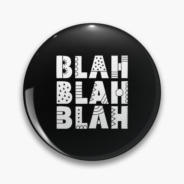 White Blah Blah Blah Pin