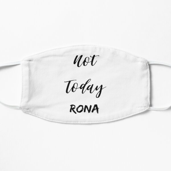Not Today Rona Mask