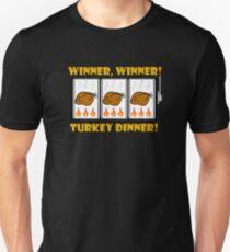 Winner, Winner! Turkey Dinner! T-Shirt