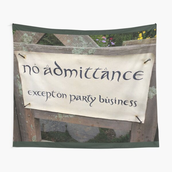 No Admittance Except on Party Business Sign Tapestry
