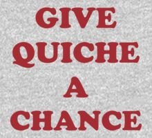 'Give Quiche A Chance'