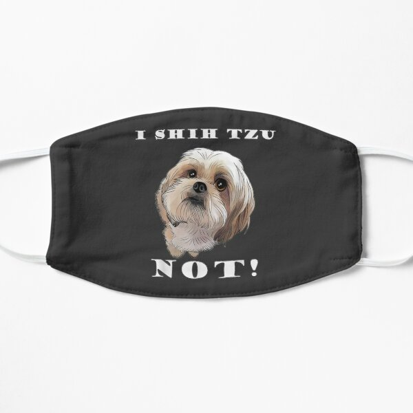 I SHIH TZU NOT Dog Puppy Best Friend Mask