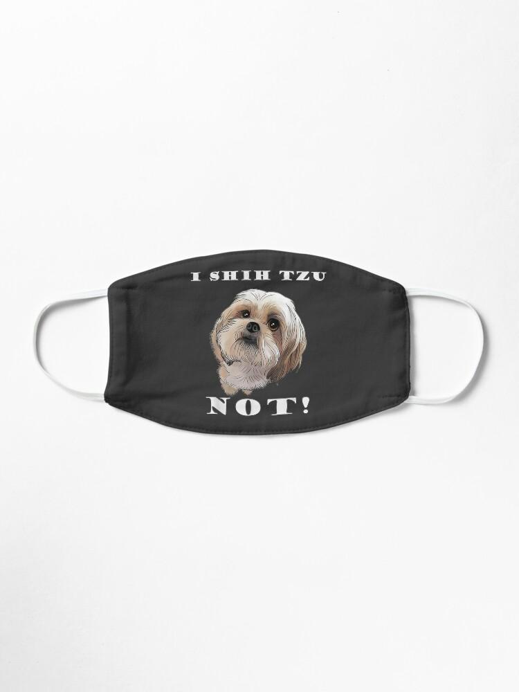 Alternate view of I SHIH TZU NOT Dog Puppy Best Friend Mask