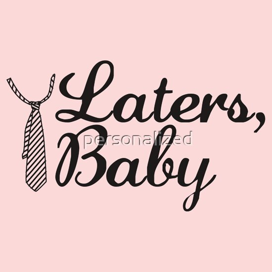 TShirtGifter presents: Laters baby