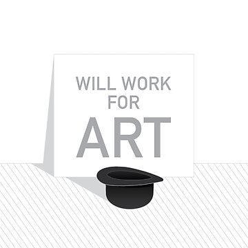 Will Work For Art by Katches