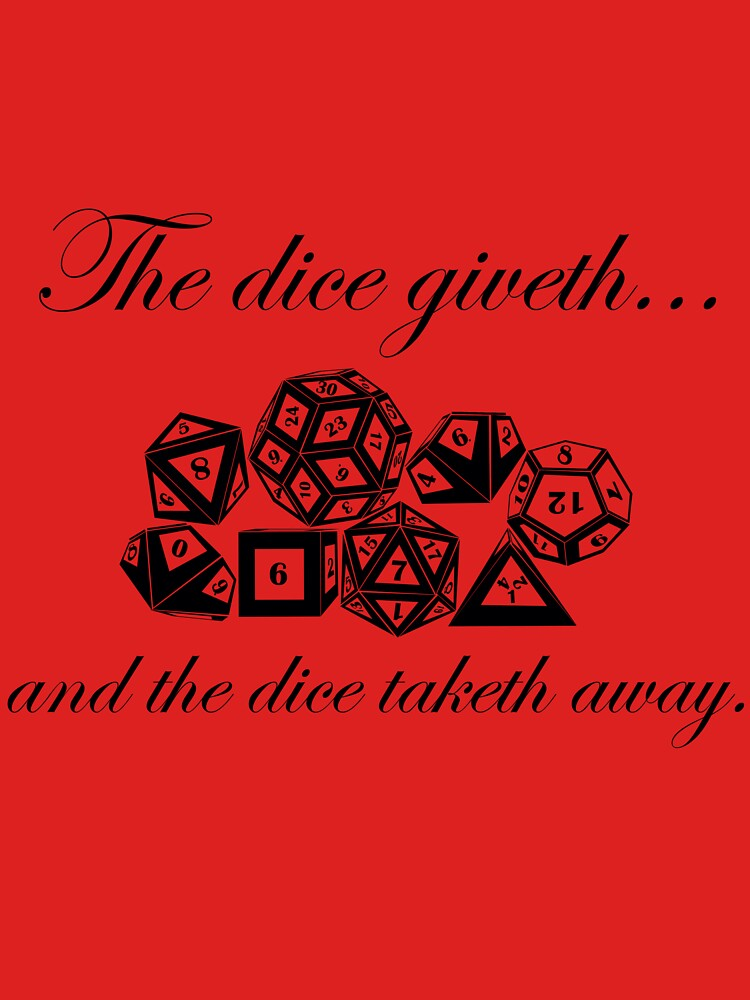 The Dice Giveth | Unisex T-Shirt
