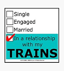 In A Relationship With My Trains Photographic Print