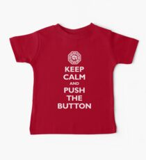 Keep calm and push the button (Every 108 minutes) Baby Tee