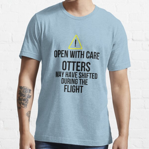 Otters may have shifted during the flight. Essential T-Shirt