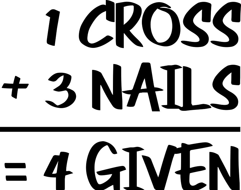 One cross plus three nails equals forgiven stickers by for 1 plus 1 equals window