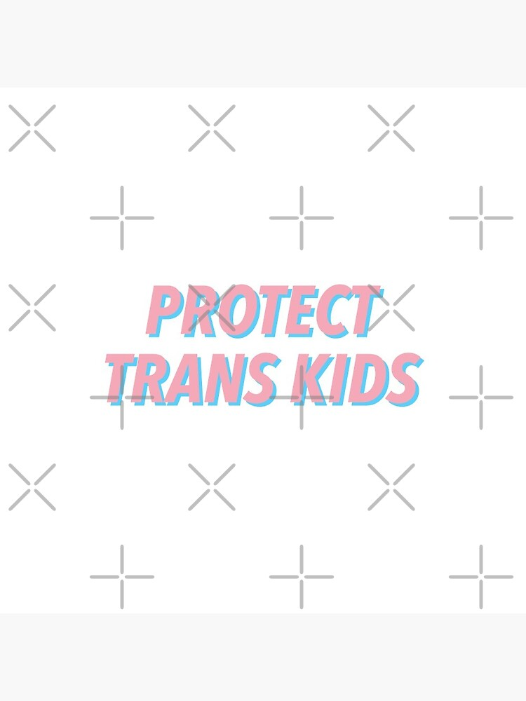 PROTECT TRANS KIDS by justsomethings