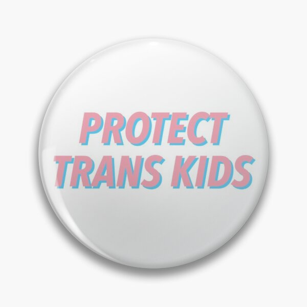 PROTECT TRANS KIDS Pin