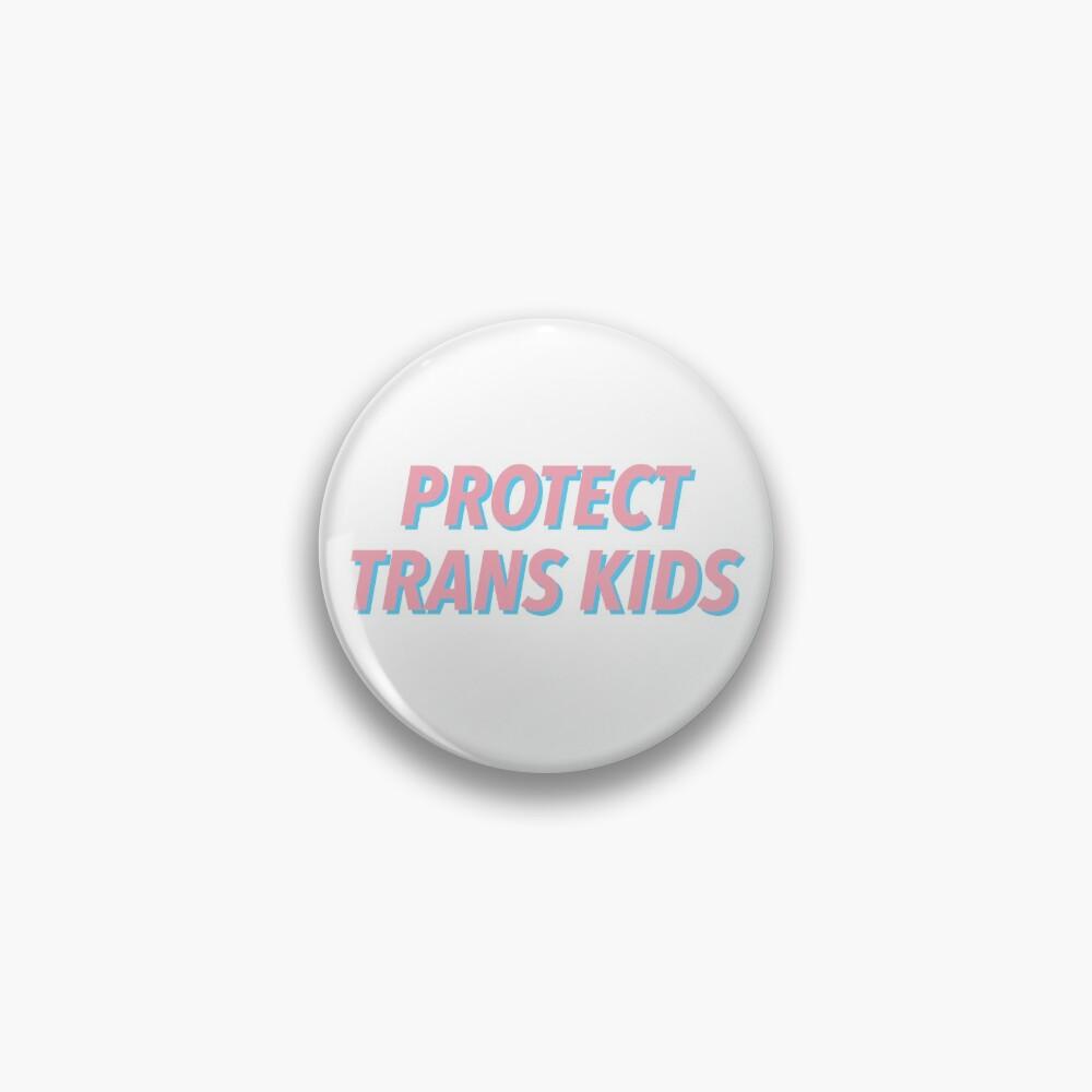 PROTECT TRANS KIDS Pin