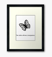 This Action Will Have Consequences... Framed Print
