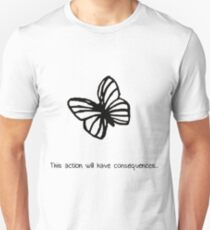 This Action Will Have Consequences... Unisex T-Shirt