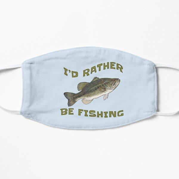 I'd Rather Be Fishing Bass Fish  Flat Mask