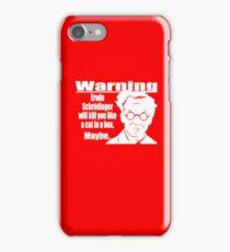 erwin schrodinger warning iPhone Case/Skin