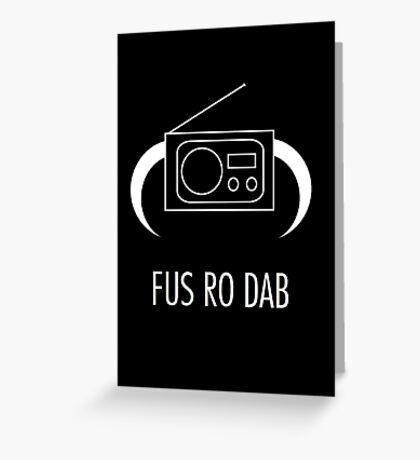 FUS RO DAB! Greeting Card