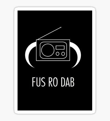 FUS RO DAB! Sticker