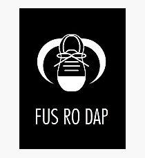 FUS RO DAP! Photographic Print