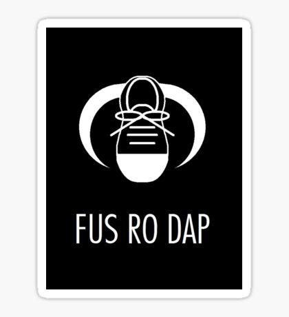 FUS RO DAP! Sticker