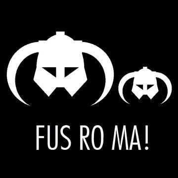 FUS RO MA! by clairesolo