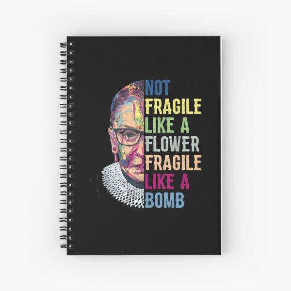 Ruth Bader Ginsburg RBG No Fragile Like Feminist Women Spiral Notebook