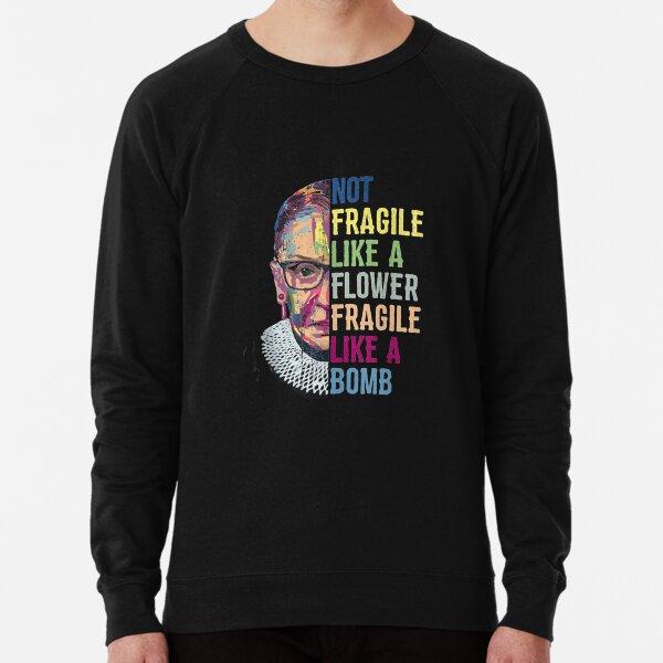 Ruth Bader Ginsburg RBG No Fragile Like Feminist Women Lightweight Sweatshirt
