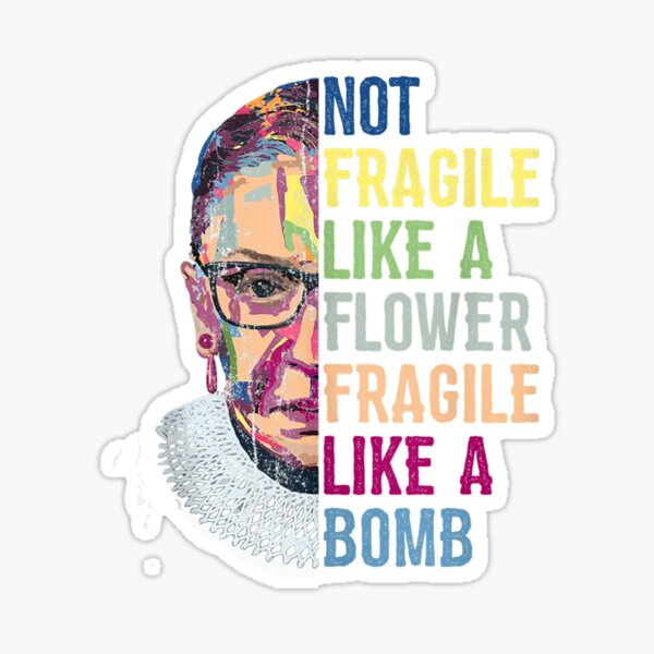 Ruth Bader Ginsburg RBG No Fragile Like Feminist Women Sticker