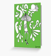SKATE FOREVER! (Go Green, Ride Red version) Greeting Card