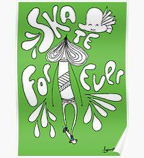 SKATE FOREVER! (Go Green, Ride Red version) Poster