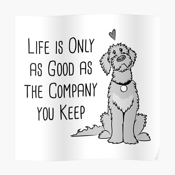 Dogs are the Best Company Poster