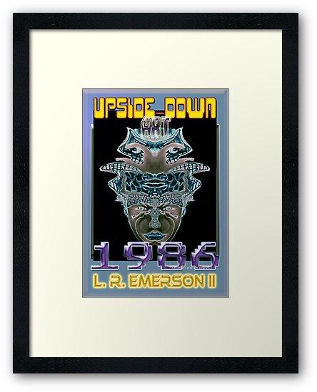 Upside-Down Arwork, by internationally acclaimed artist L. R. Emerson II.  by L R Emerson II