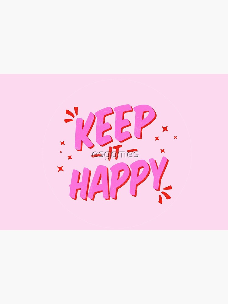 Keep it Happy Lettering by esgomes