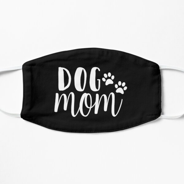 Dog Mom - Funny Dog Quotes Flat Mask