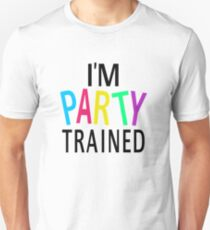 I'm Party Trained T-Shirt