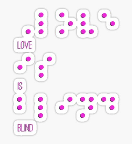 Love is blind (Braille) Sticker