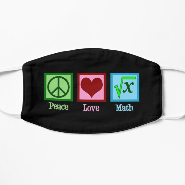 Peace Love Math Flat Mask