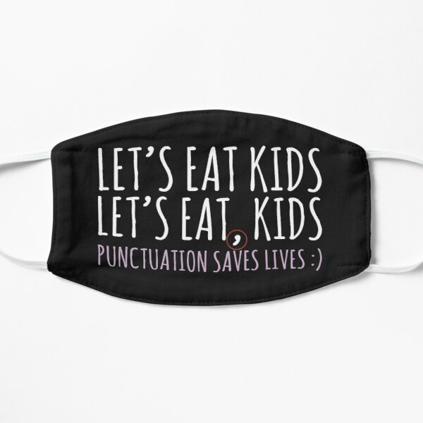Punctuation saves lives Lets eat kids Funny English grammar about commas  Flat Mask