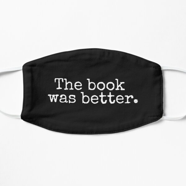 The Book Was Better Old Retro Style Typography Funny Bookworm Birthday gift Mask