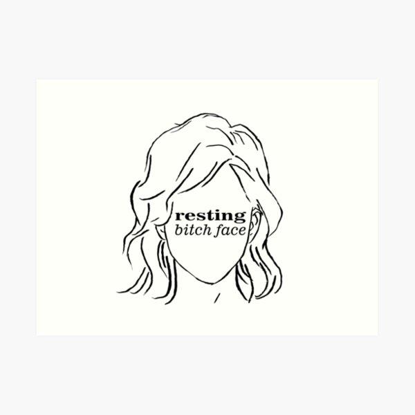 Resting Bitch Face (RBF) Art Print