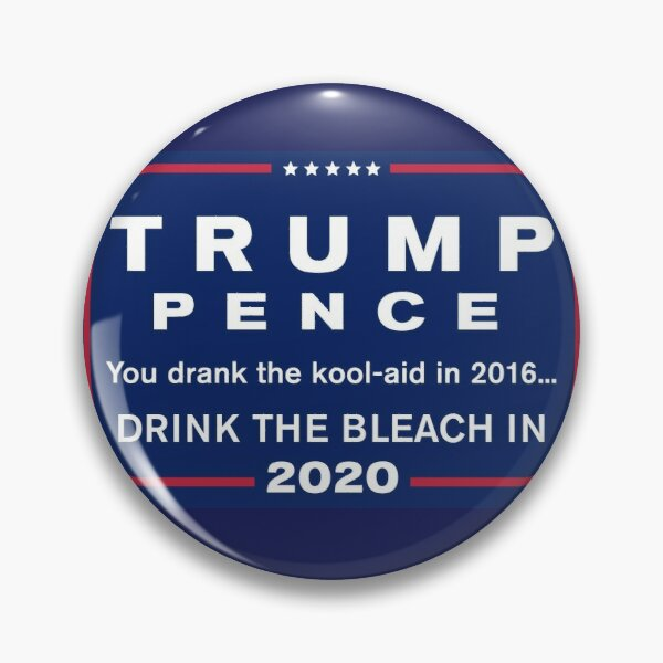 Trump Drink The Bleach In 2020 Pin