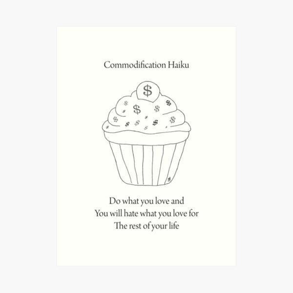 Commodification Haiku Art Print