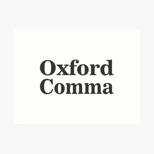 Oxford Comma Art Print