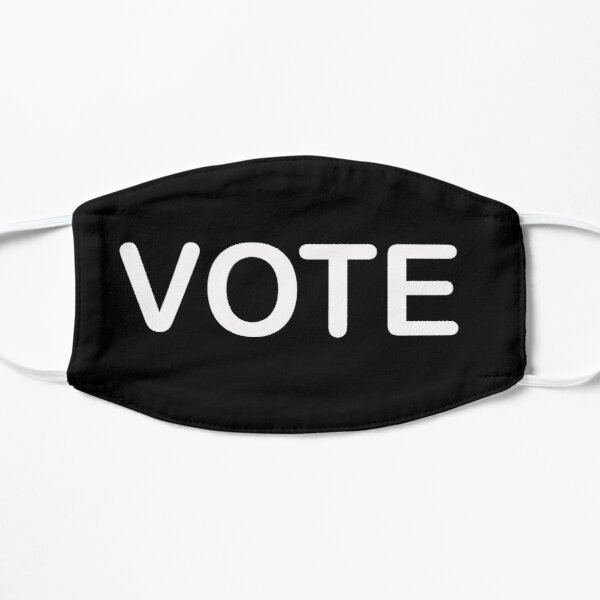 VOTE!! It has never been more important to make your voice heard. Mask